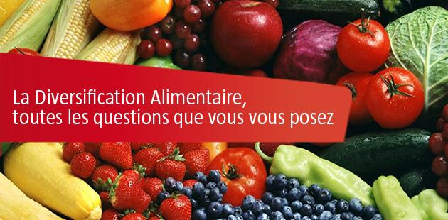 La Diversification Alimentaire, toutes les Questions que vous vous posez