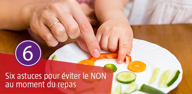 6 Astuces pour éviter le « NON » au moment du repas !
