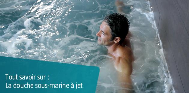 Tout savoir sur la douche Sous-marine à Jet