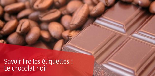 Savoir lire les étiquettes : le chocolat Noir