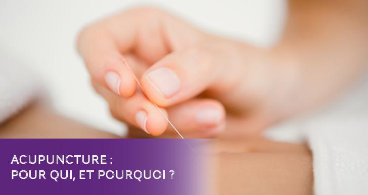 L'acupuncture pour qui et pourquoi ?