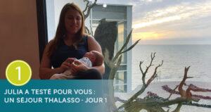 Julia a testé pour vous un séjour thalasso - Jour 1