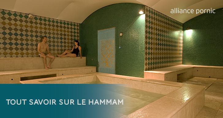 Tout savoir sur le Hammam