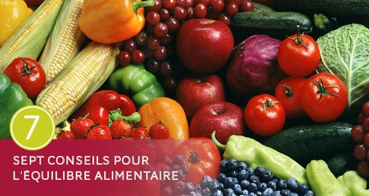 7 Conseils pour l'équilibre alimentaire