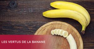 Les vertus de la banane - Thalasso Pornic