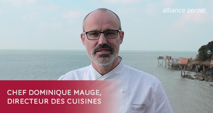 Dominique MAUGE, directeur des Cuisines de la Thalasso de Pornic