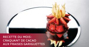 Recette Craquant de cacao aux fraises Gariguettes - Thalasso Pornic