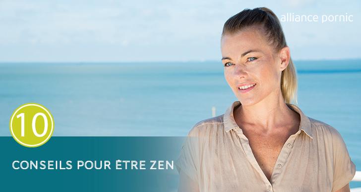 10 Conseils pour être Zen en 10 mn