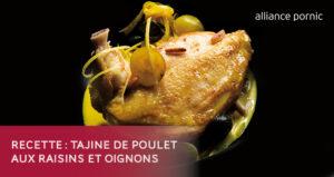 Recette du mois : Tajine de Poulet aux oignons et raisins