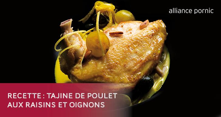 Recette du mois : Tajine de Poulet aux Raisins et Oignons