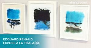 Edouard RENAUD expose à la Thalasso de Pornic