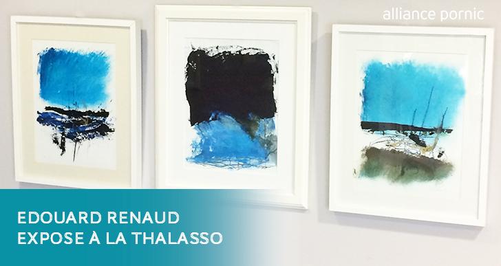 Exposition : Edouard Renaud à la Thalasso de Pornic